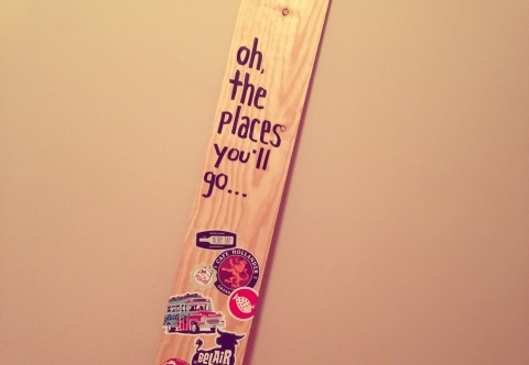 Oh, the places you'll go. -Dr. Seuss, DIY