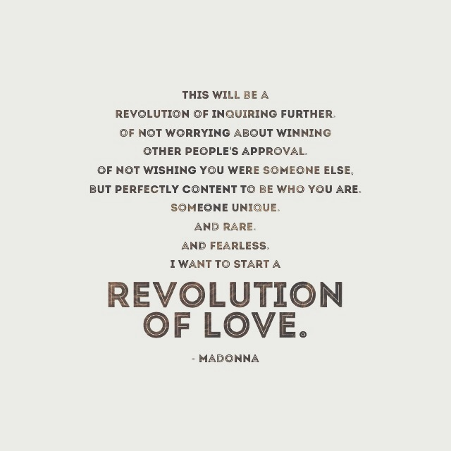 Let's start a revolution. Living for Love. Madonna. Quote.